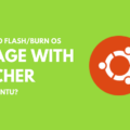 How to Flashburn OS Image with Etcher on Ubuntu