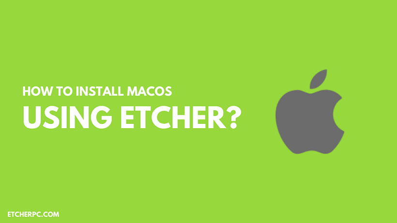 How to Install MacOS Using Etcher