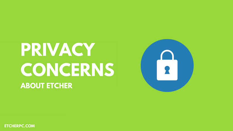 Privacy Concerns About Etcher